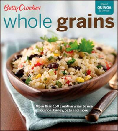Betty Crocker Whole Grains: With Bonus Quinoa Recipes (Paperback)