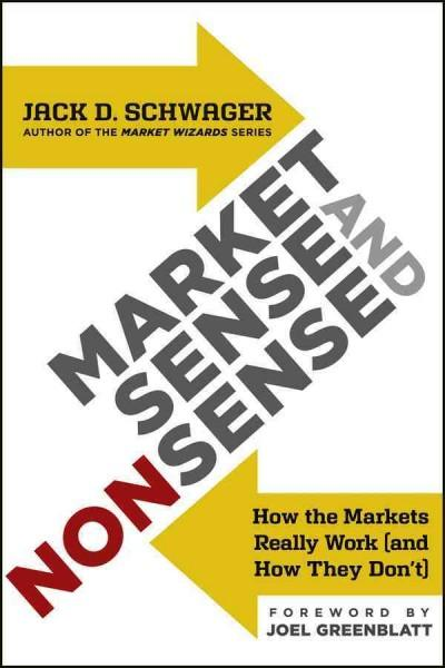 Market Sense and Nonsense: How the Markets Really Work (And How They Don't) (Hardcover)