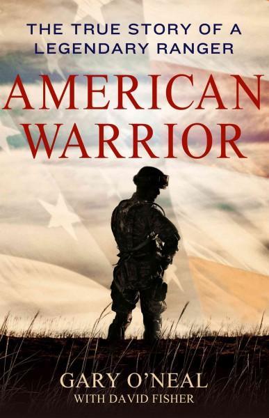 American Warrior: The True Story of a Legendary Ranger (Hardcover)