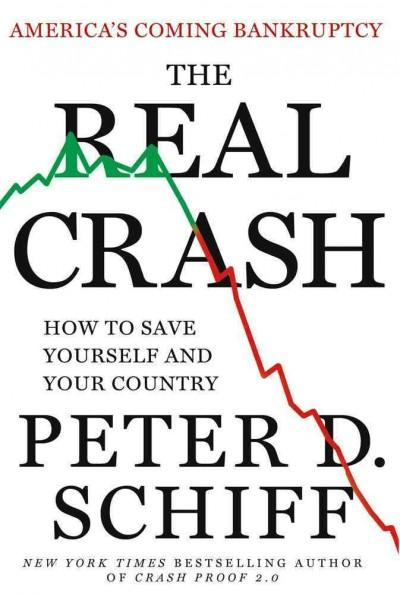 The Real Crash: America's Coming Bankruptcy--How to Save Yourself and Your Country (Hardcover)