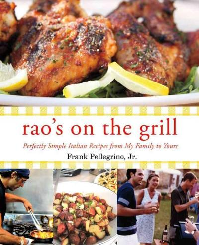 Rao's on the Grill: Perfectly Simple Italian Recipes from My Family to Yours (Hardcover)