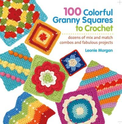 100 Colorful Granny Squares to Crochet (Paperback)