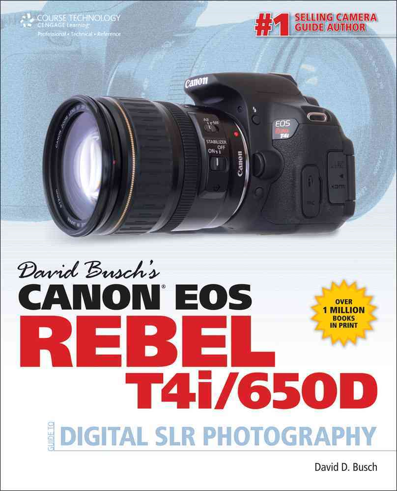 David Busch's Canon EOS Rebel T4i/650D Guide to Digital SLR Photography (Paperback)