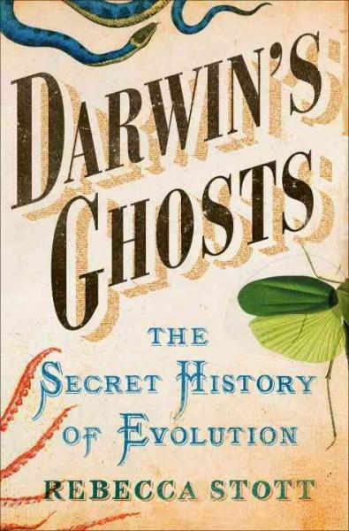 Darwin's Ghosts: The Secret History of Evolution (Hardcover)