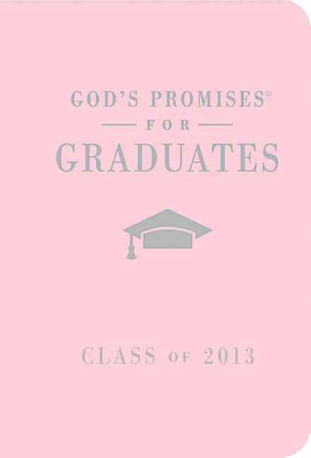 God's Promises for Graduates Class of 2013: New King James Version, Pink (Hardcover)
