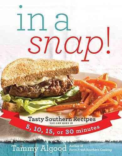 In a Snap!: Tasty Southern Recipes You Can Make in 5, 10, 15, or 30 Minutes (Paperback)