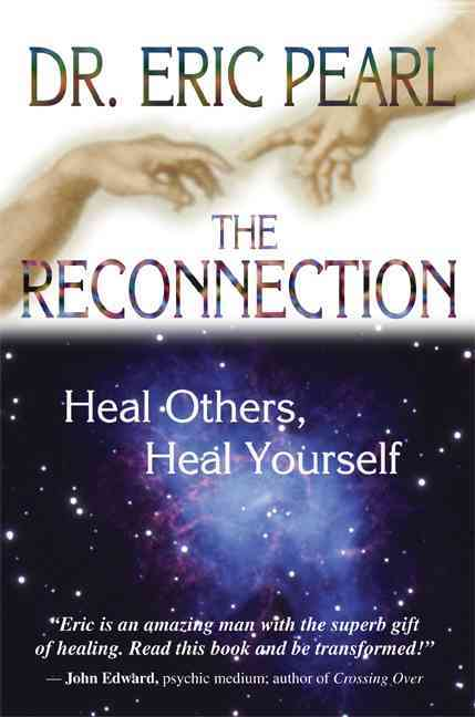 The Reconnection: Heal Others, Heal Yourself (Paperback)