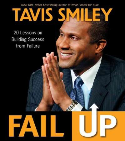 Fail Up: 20 Lessons on Building Success from Failure (Hardcover)