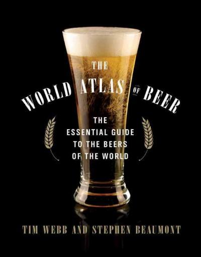 The World Atlas of Beers: The Essential Guide to the Beers of the World (Hardcover)
