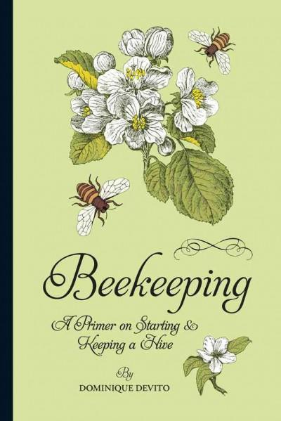 Beekeeping: A Primer on Starting & Keeping a Hive (Paperback)