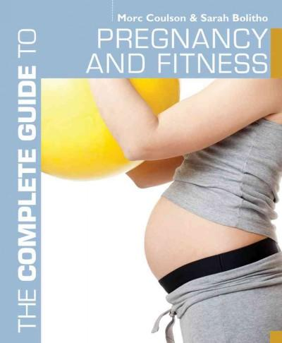 The Complete Guide to Pregnancy and Fitness (Paperback)