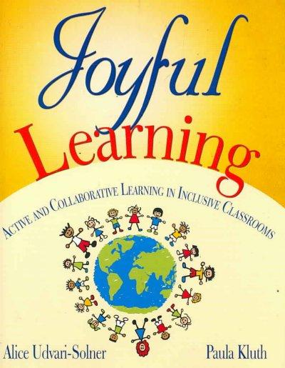 Joyful Learning: Active and Collaborative Learning in Inclusive Classrooms (Paperback)