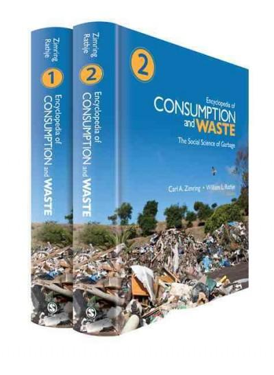 Encyclopedia of Consumption and Waste: The Social Science of Garbage (Hardcover)