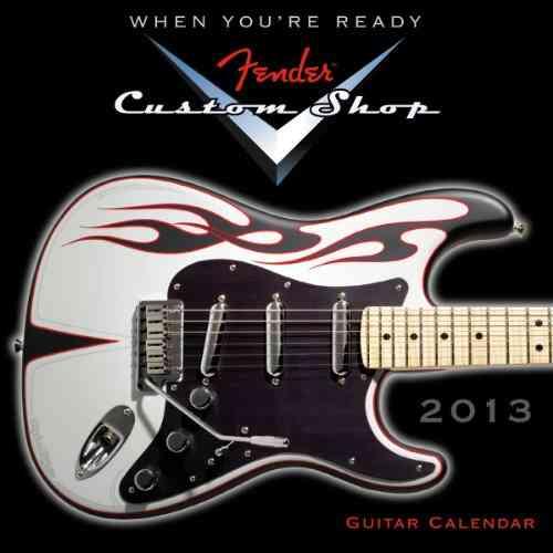 Fender Custom Shop Guitar 2013 Calendar (Calendar)