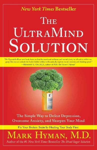 The UltraMind Solution: The Simple Way to Defeat Depression, Overcome Anxiety, and Sharpen Your Mind (Paperback)