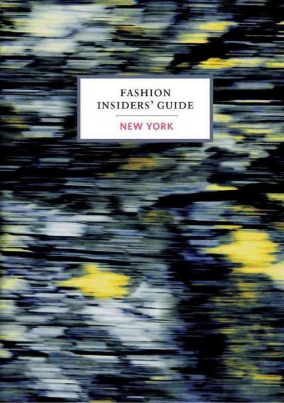 The Fashion Insiders' Guide to New York (Hardcover)