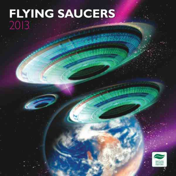 Flying Saucers 2013 Calendar