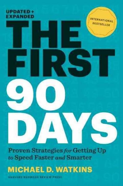 The First 90 Days: Proven Strategies For Getting Up to Speed Faster and Smarter (Hardcover)