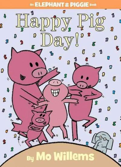 Happy Pig Day! (Hardcover)