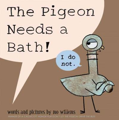 The Pigeon Needs a Bath! (Hardcover)