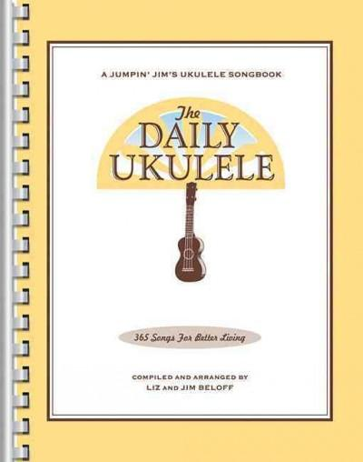 The Daily Ukulele: 365 Songs for Better Living (Paperback)