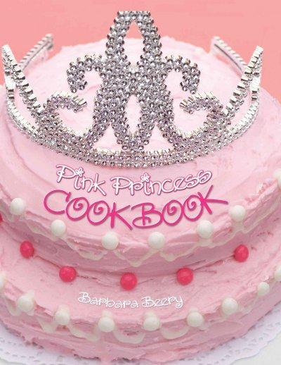Pink Princess Cookbook (Hardcover)