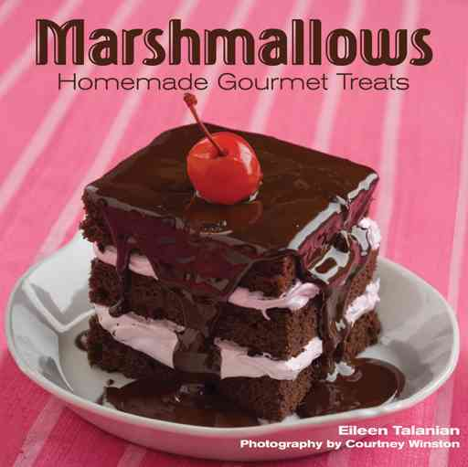 Marshmallows: Homemade Gourmet Treats (Hardcover)