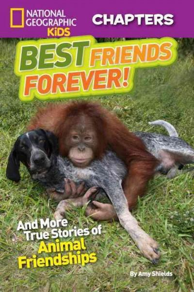 Best Friends Forever! And More True Stories of Animal Friendships (Paperback)