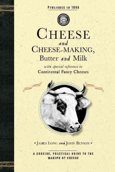 Cheese and Cheese-Making, Butter and Milk (Paperback)