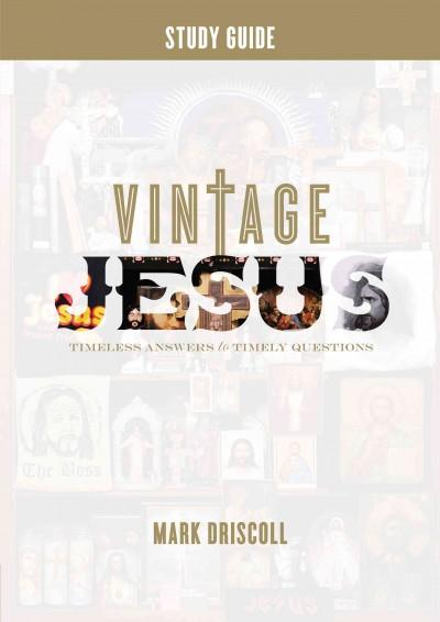 Vintage Jesus: Timeless Answers to Timely Questions (Paperback)