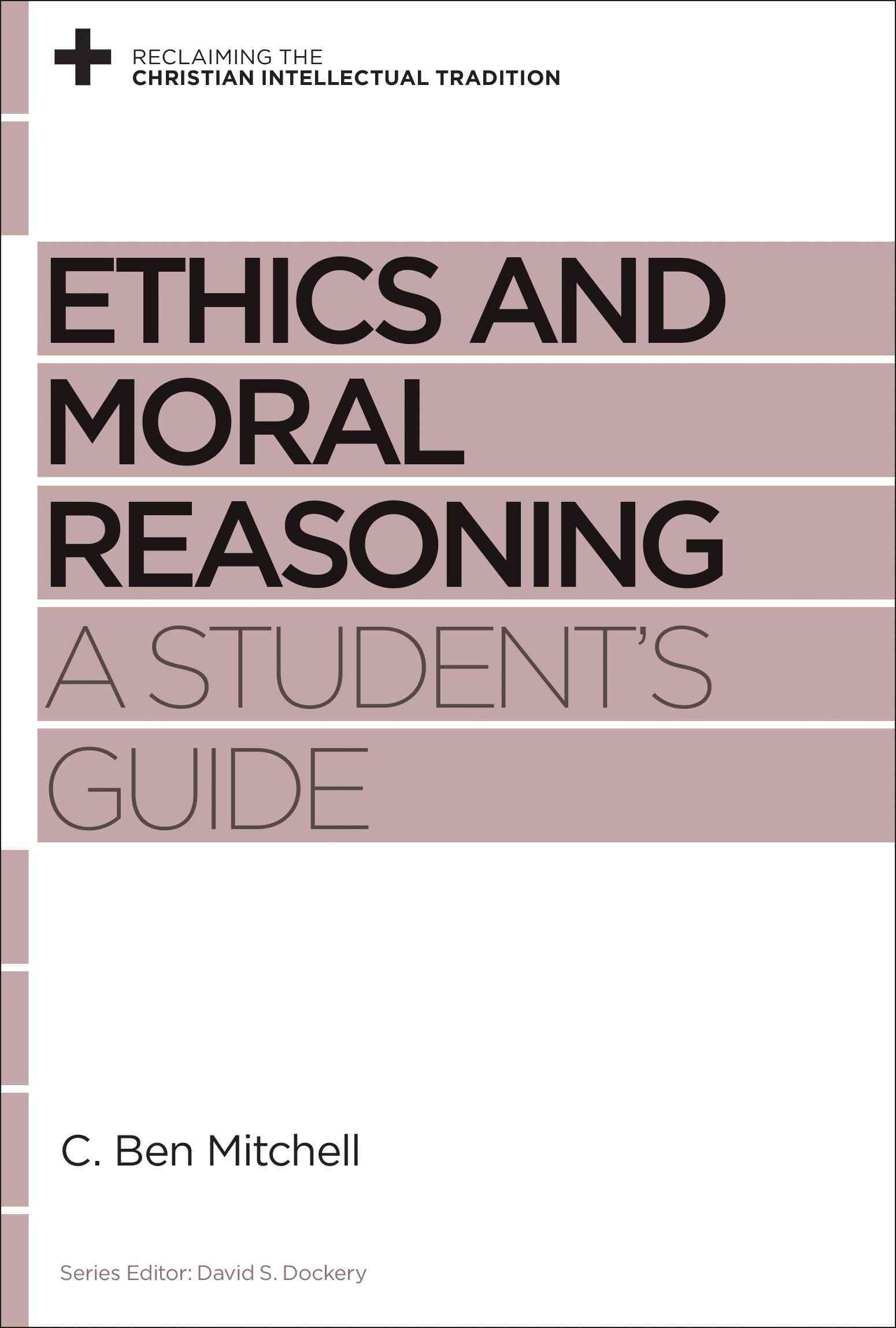 Ethics and Moral Reasoning: A Student's Guide (Paperback)