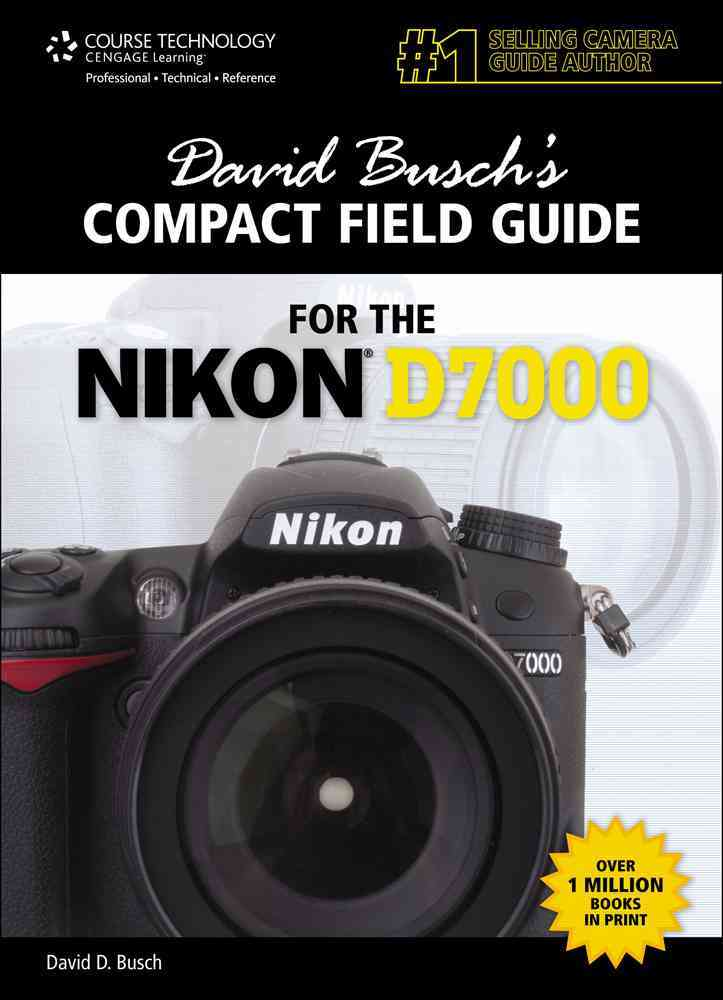 David Busch's Compact Field Guide for the Nikon D7000 (Spiral bound)