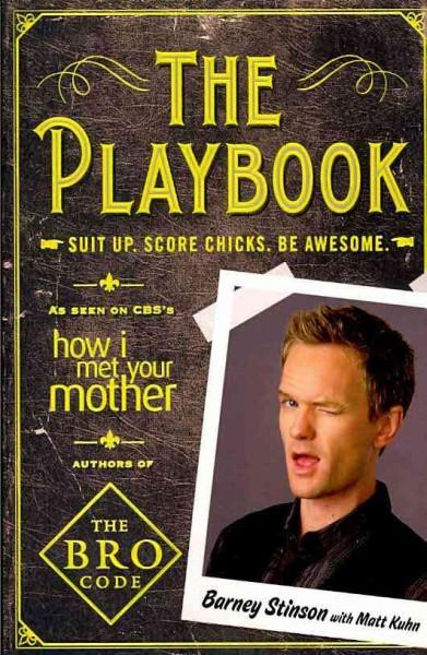 The Playbook: Suit Up, Score Chicks, Be Awesome (Paperback)