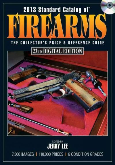Standard Catalog of Firearms 2013: The Collector's Price & Reference Guide, Digital Edition (CD-ROM)