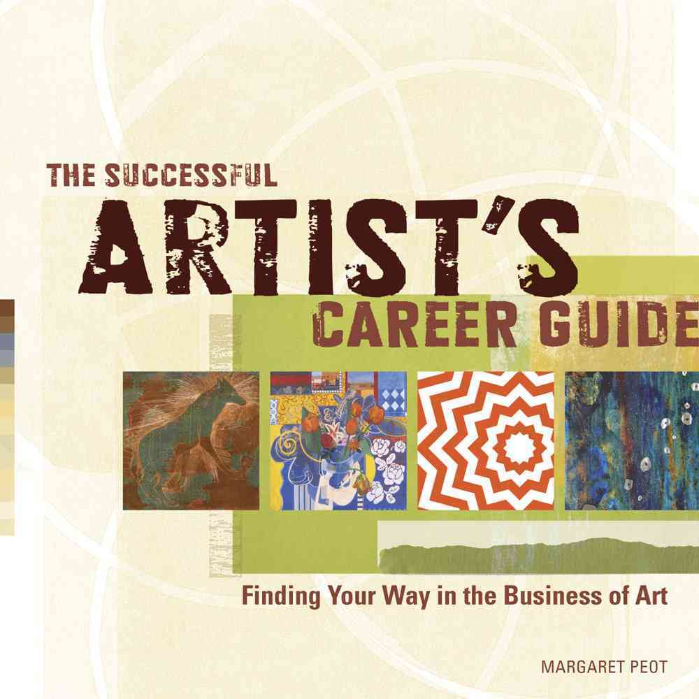 The Successful Artist's Career Guide: Finding Your Way in the Business of Art (Paperback)
