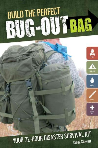 Build the Perfect Bug Out Bag: Your 72-Hour Disaster Survival Kit (Paperback)