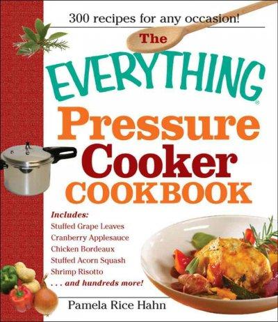 The Everything Pressure Cooker Cookbook (Paperback)