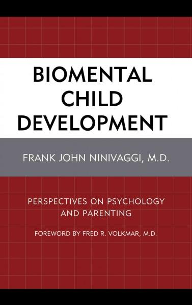 Biomental Child Development: Perspectives on Psychology and Parenting (Hardcover)