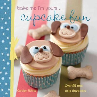 Bake Me I'm Yours... Cupcake Fun (Hardcover)
