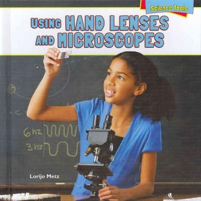 Using Hand Lenses and Microscopes (Hardcover)