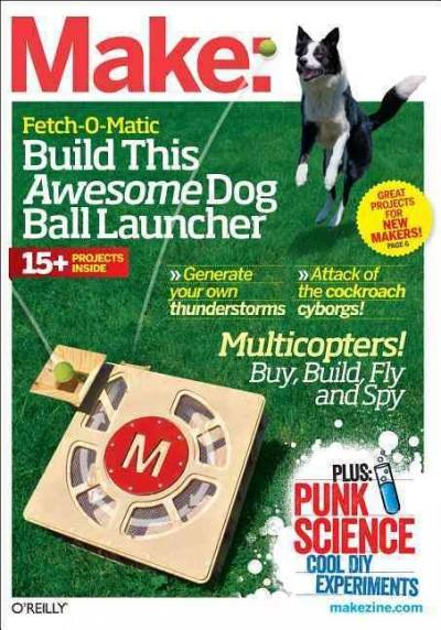 Make: Fetch-O-Matic Build This Awesome Dog Ball Launcher (Paperback)