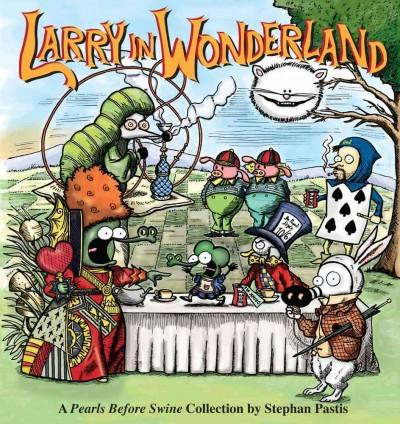 Larry in Wonderland: A Pearls Before Swine Collection (Paperback)