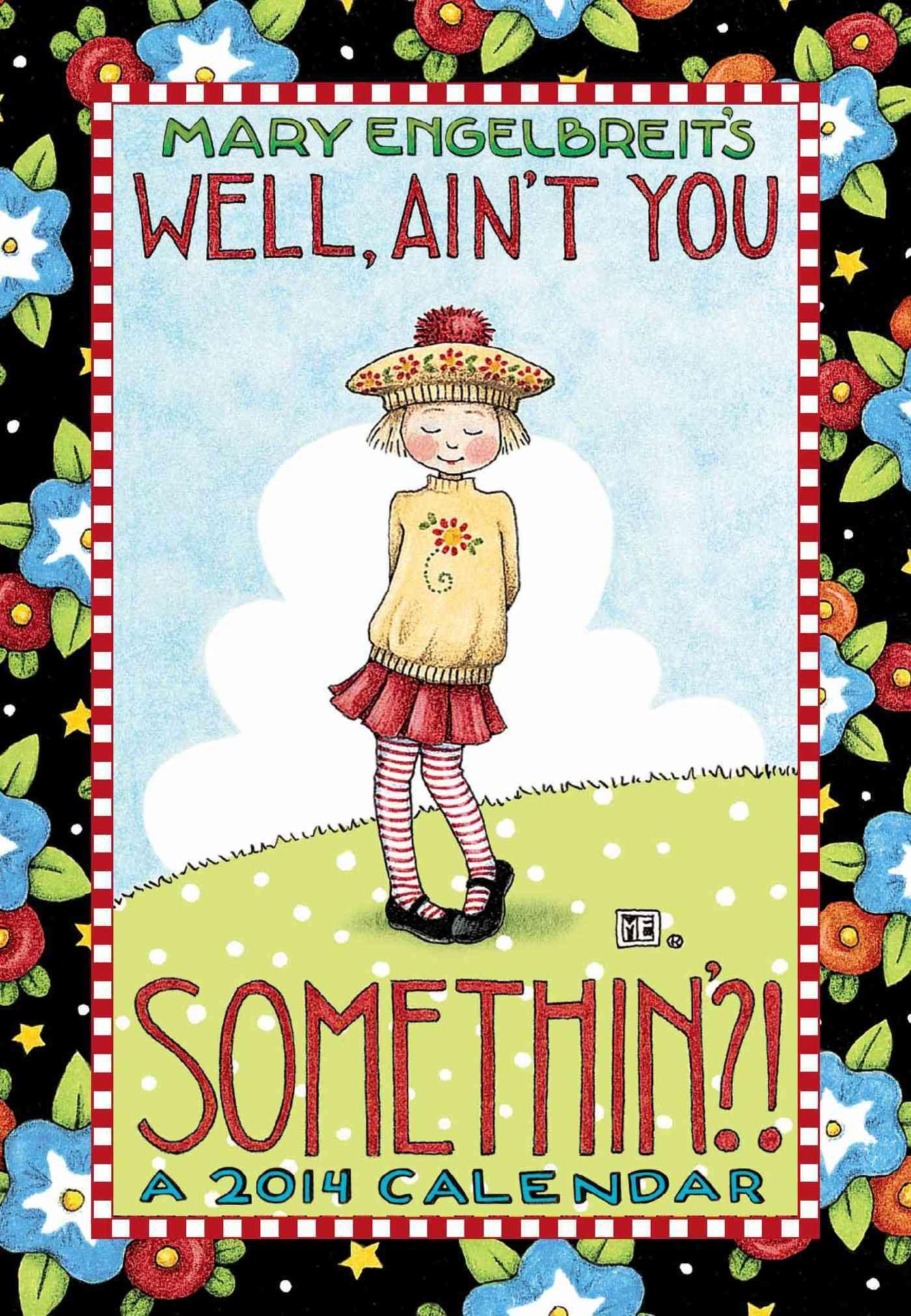 Mary Engelbreit Well, Ain't You Somethin'?! 2014 Calendar (Calendar)