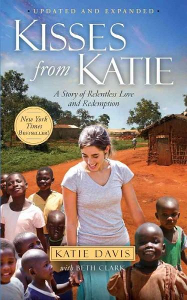 Kisses from Katie: A Story of Relentless Love and Redemption (Paperback)