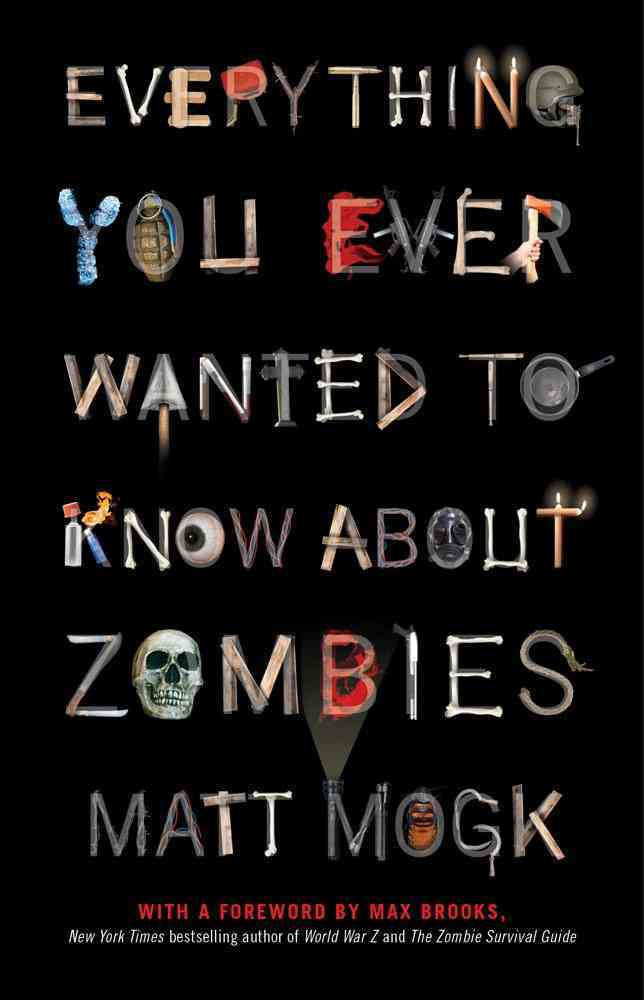 Everything You Ever Wanted to Know About Zombies (Paperback)
