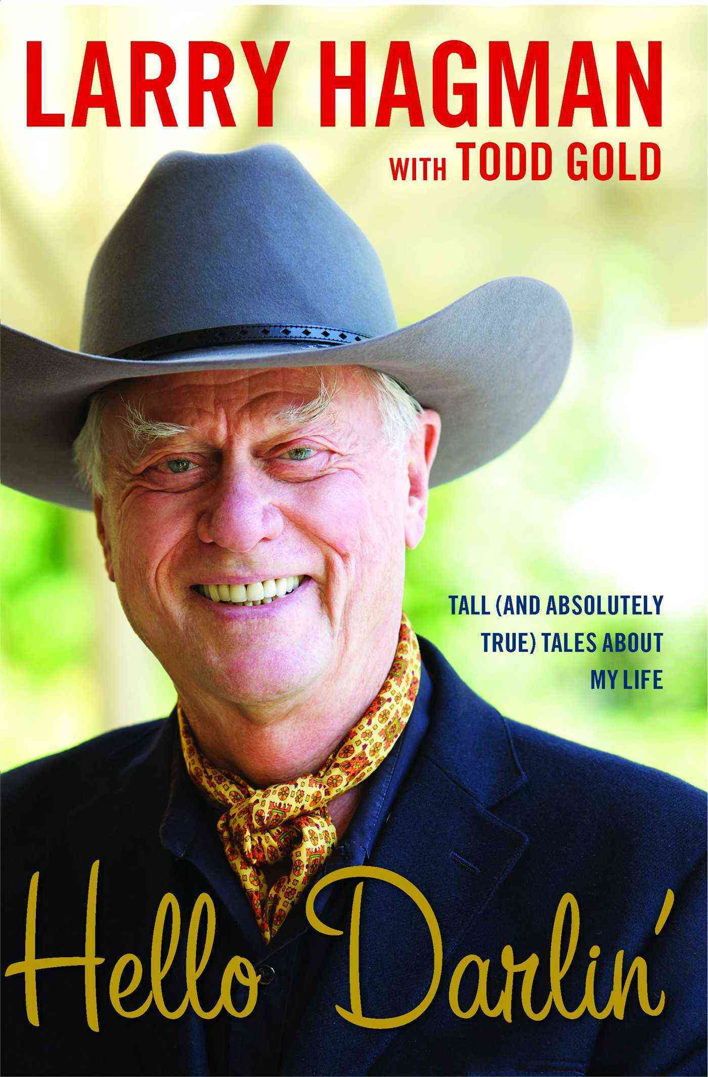 Hello Darlin': Tall (And Absolutely True) Tales About My Life (Paperback)