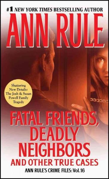 Fatal Friends, Deadly Neighbors and Other True Cases (Paperback)