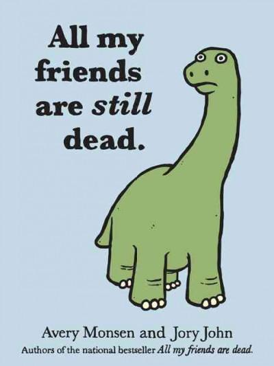 All My Friends Are Still Dead (Hardcover)