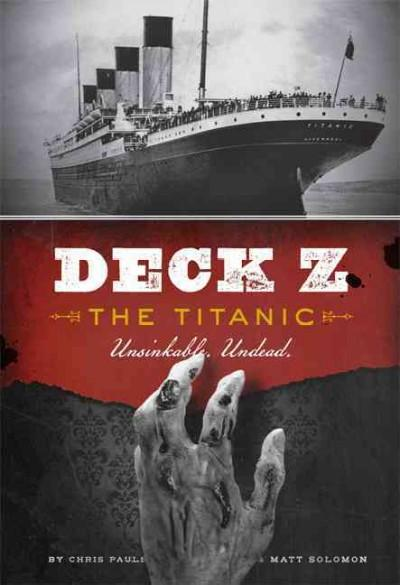 Deck Z: The Titanic Unsinkable. Undead. (Paperback)