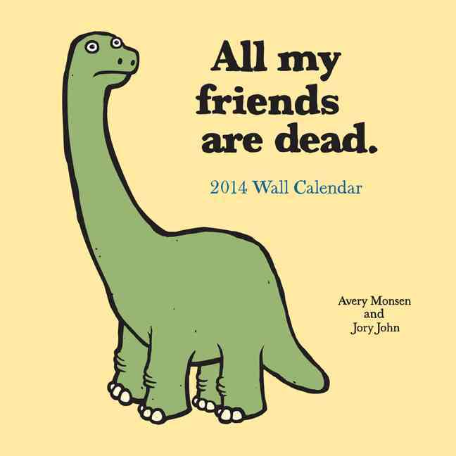 All My Friends Are Dead 2014 Calendar (Calendar)